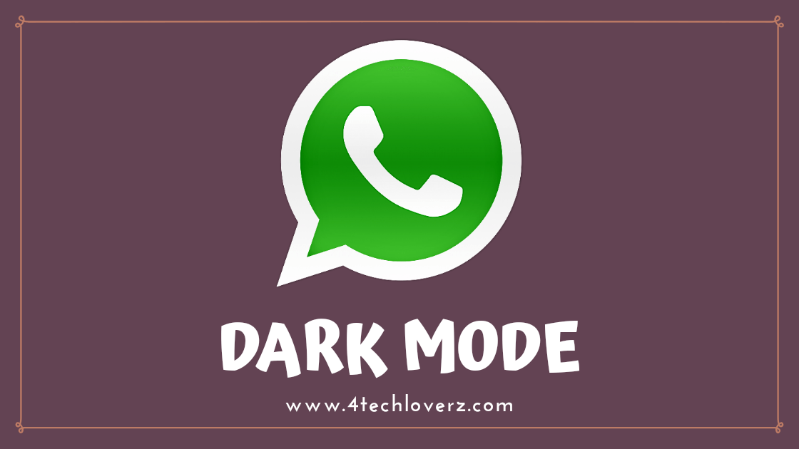 How to Get WhatsApp Dark Mode on Android